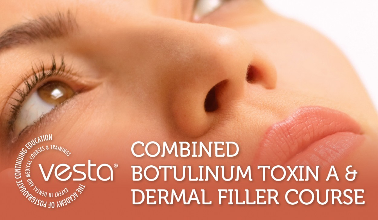 Combined Botulinum Toxin A and Dermal Filler Course